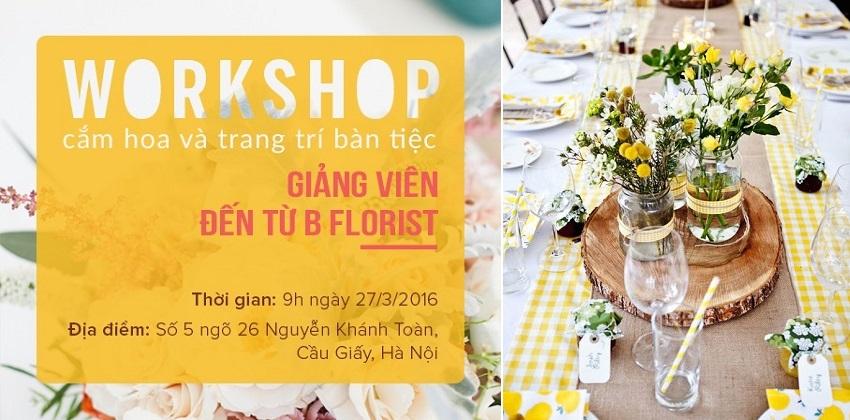 workshop cắm hoa và trang trí bàn tiệc 2 workshop cắm hoa và trang trí bàn tiệc Workshop cắm hoa và trang trí bàn tiệc workshop cam hoa va trang tri ban tiec